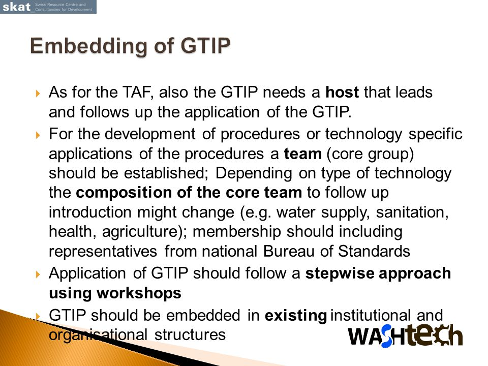  As for the TAF, also the GTIP needs a host that leads and follows up the application of the GTIP.