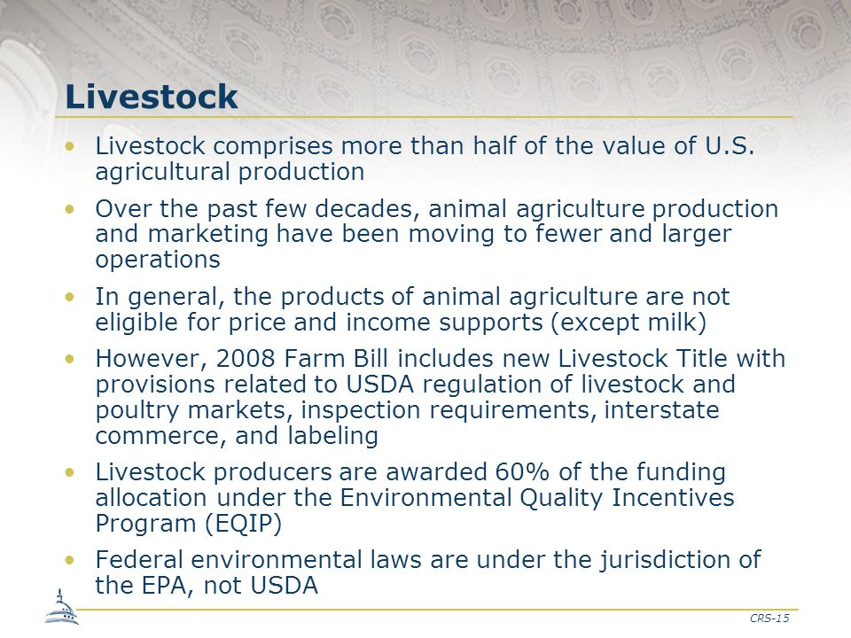 CRS-15 Livestock Livestock comprises more than half of the value of U.S.