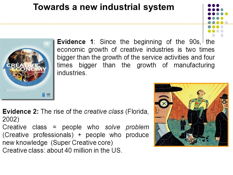 Towards a new industrial system. Evidence 1: Since the beginning of the 90s, the economic growth of creative industries is two times bigger than the g