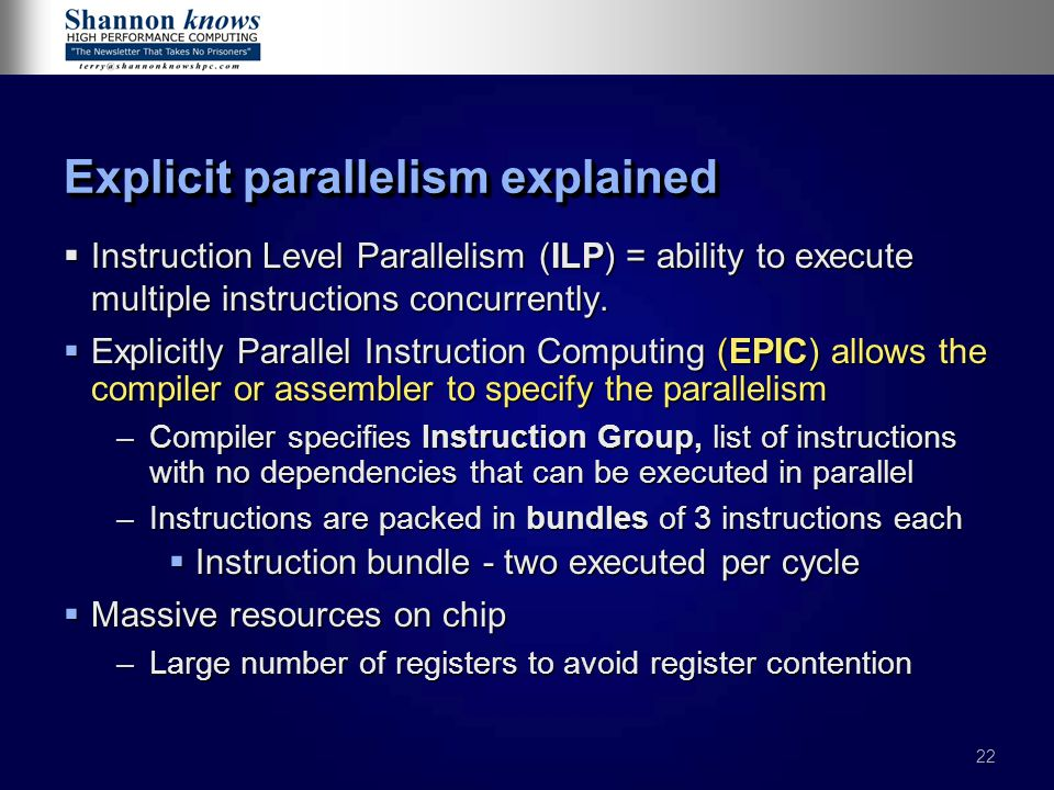 22 Explicit parallelism explained  Instruction Level Parallelism (ILP) = ability to execute multiple instructions concurrently.