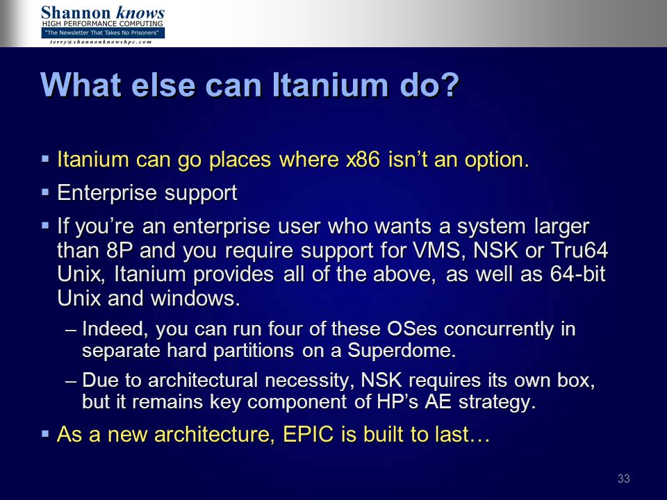 33 What else can Itanium do.  Itanium can go places where x86 isn't an option.