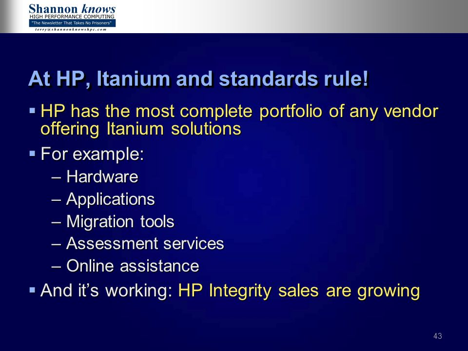 43 At HP, Itanium and standards rule.