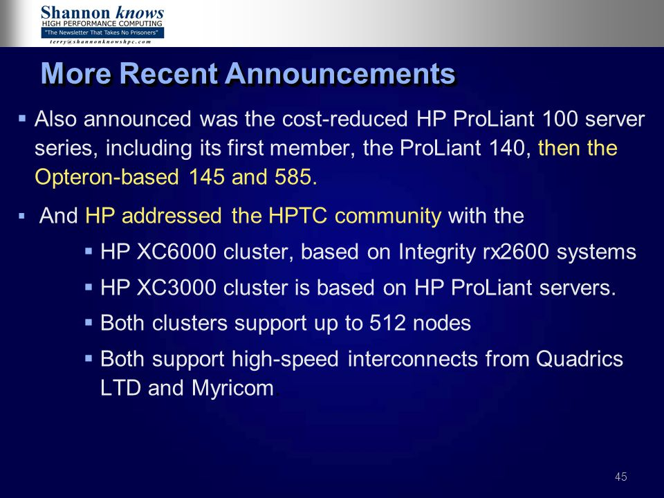 45 More Recent Announcements   Also announced was the cost-reduced HP ProLiant 100 server series, including its first member, the ProLiant 140, then the Opteron-based 145 and 585.