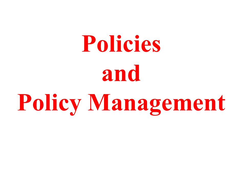 Policies and Policy Management