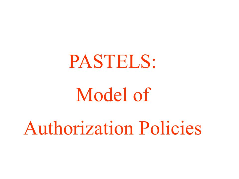PASTELS: Model of Authorization Policies