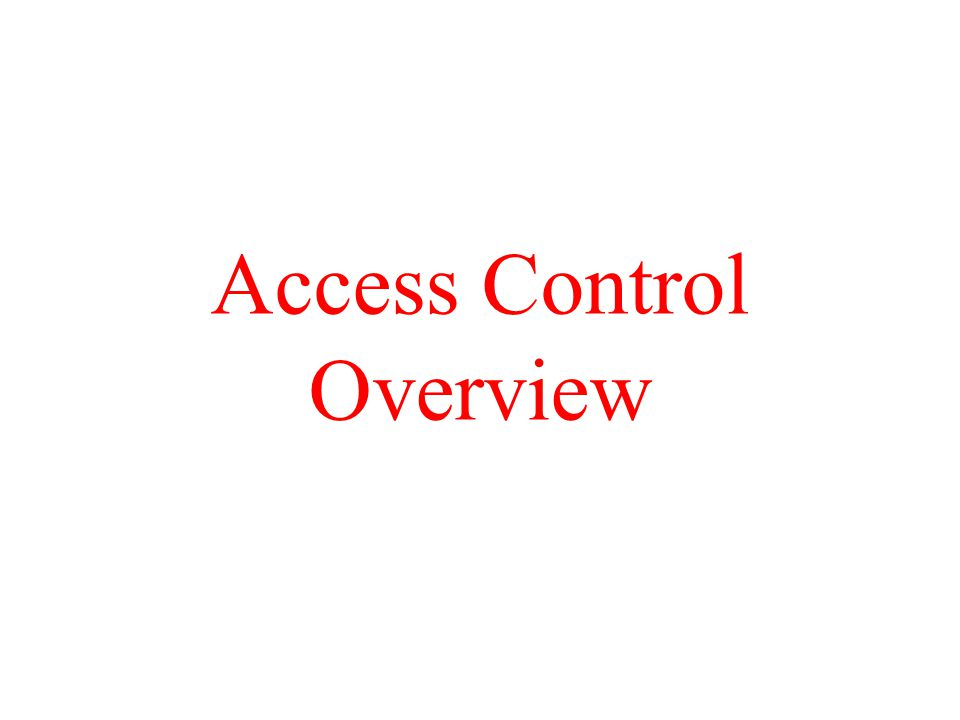 Access Control Overview