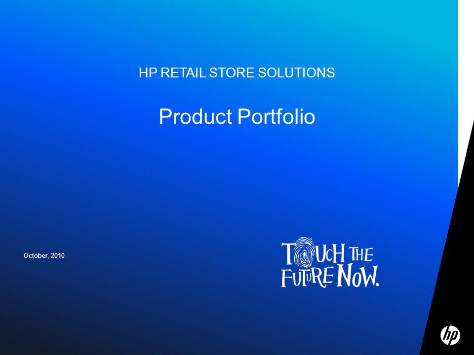 © 2010 HP Confidential October, 2010 HP RETAIL STORE SOLUTIONS Product Portfolio