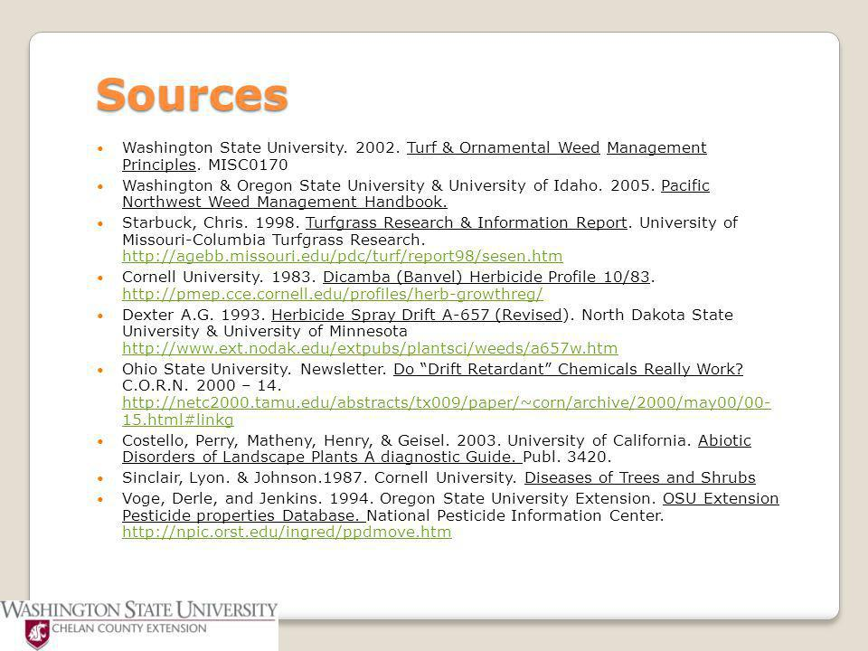 Sources Washington State University. 2002. Turf & Ornamental Weed Management Principles. MISC0170 Washington & Oregon State University & University of