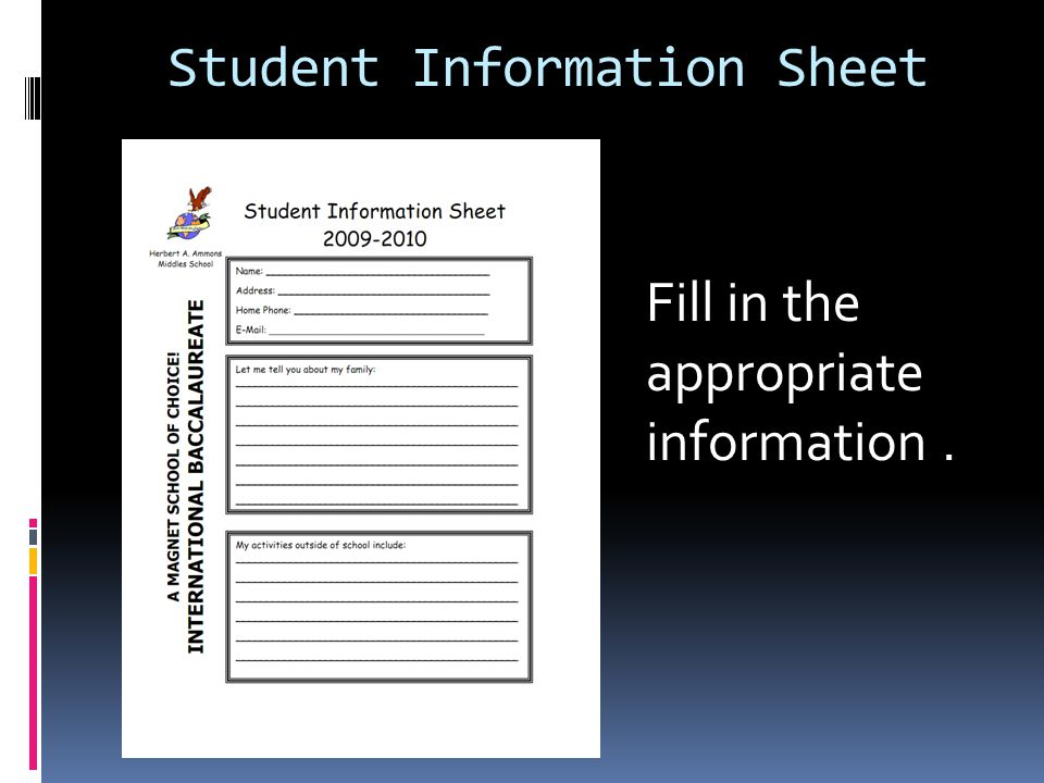Student Information Sheet Fill in the appropriate information.