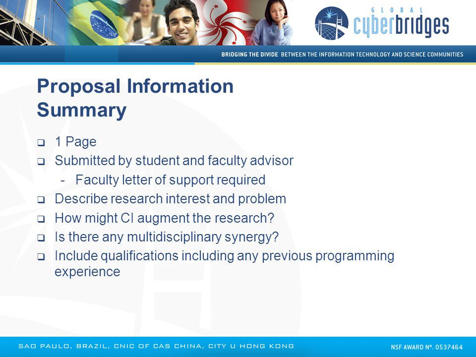 Proposal Information Summary  1 Page  Submitted by student and faculty advisor -Faculty letter of support required  Describe research interest and
