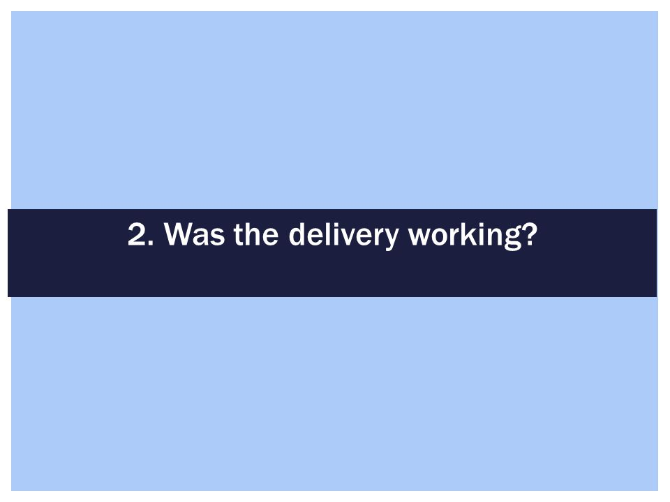 2. Was the delivery working