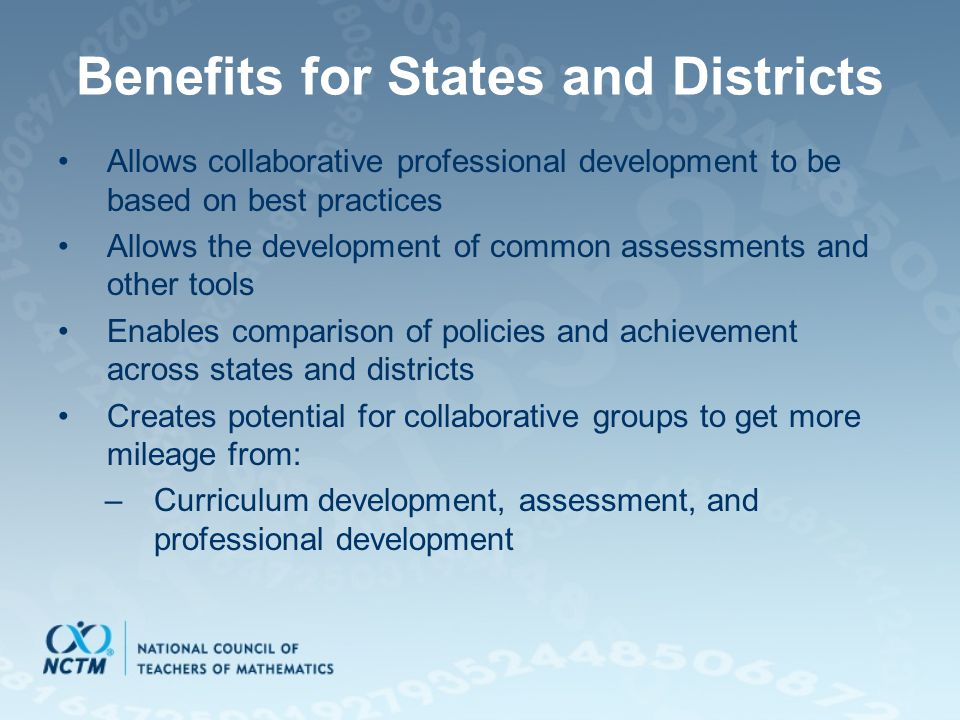 Benefits for States and Districts Allows collaborative professional development to be based on best practices Allows the development of common assessm