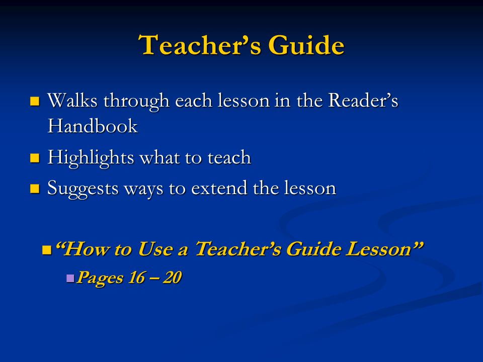 Lesson Plan Book Gives day-by-day and week-by-week lesson plans Gives day-by-day and week-by-week lesson plans Shows how to use Reader's Handbook to s