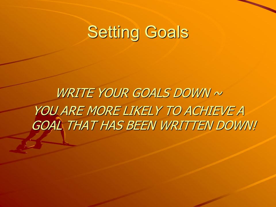 "Setting Goals Let's say, for example, that you decide that your goal for the semester is to ""try harder in math."" This goal is not specific, it's not"