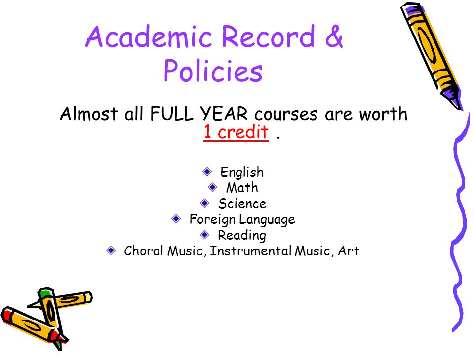 Academic Record & Policies 1. How many credits is a one year academic course, like English worth?