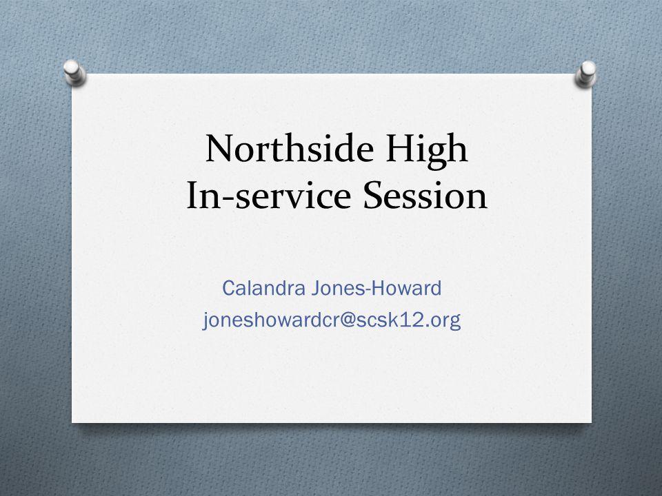 Northside High In-service Session Calandra Jones-Howard joneshowardcr@scsk12.org