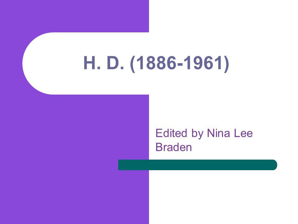 H. D. (1886-1961) Edited by Nina Lee Braden