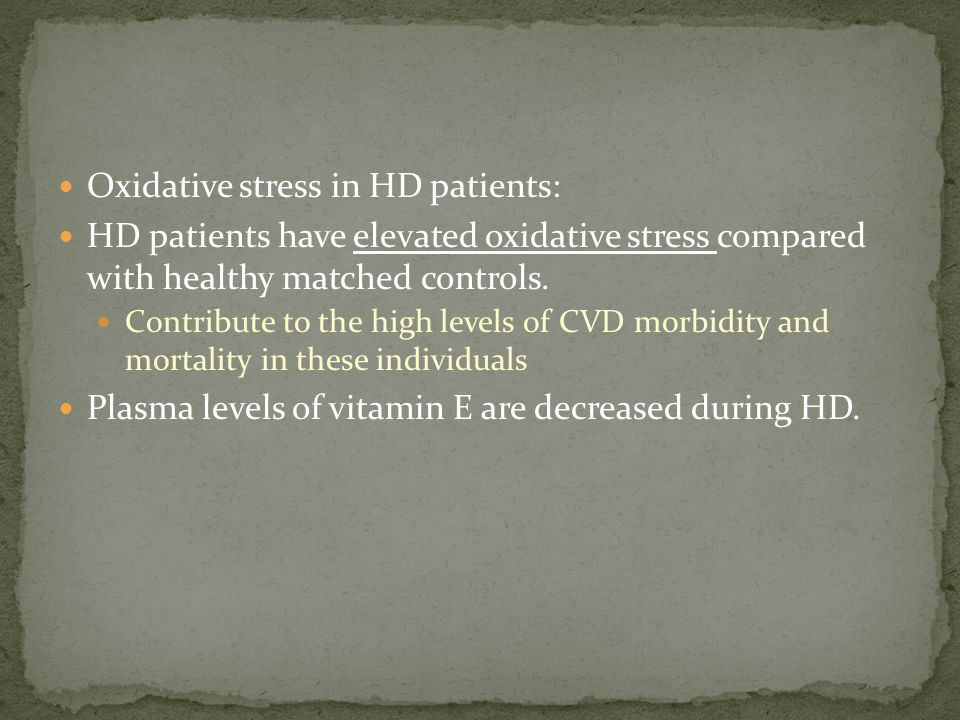 Oxidative stress in HD patients: HD patients have elevated oxidative stress compared with healthy matched controls.