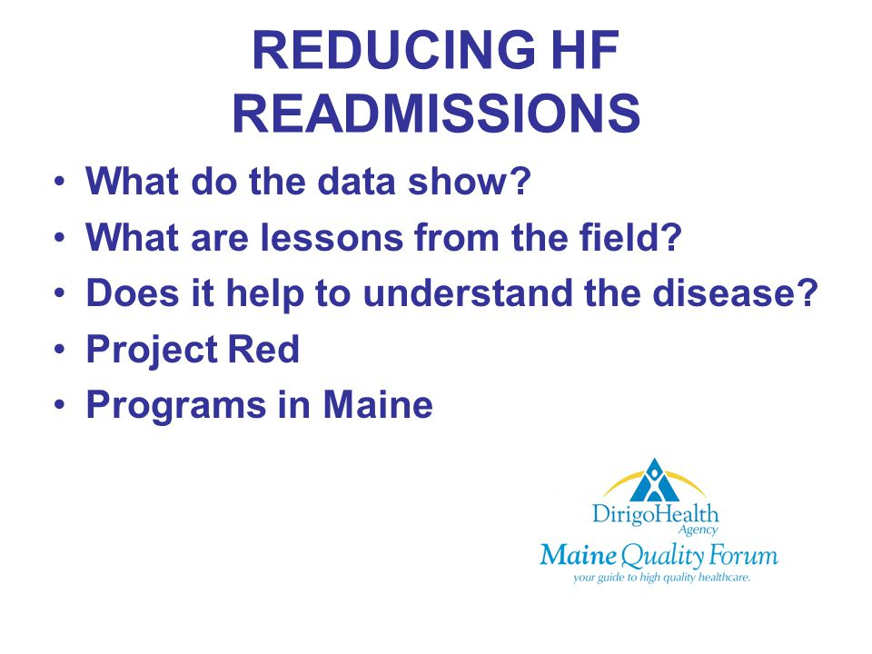 REDUCING HF READMISSIONS What do the data show. What are lessons from the field.