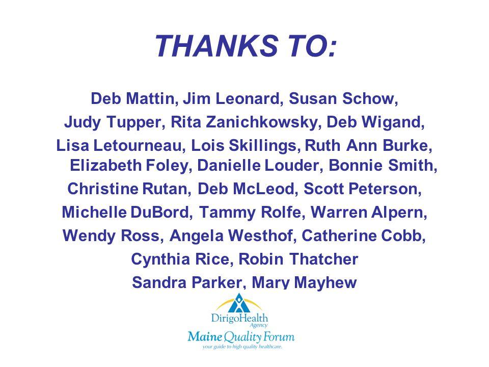 THANKS TO: Deb Mattin, Jim Leonard, Susan Schow, Judy Tupper, Rita Zanichkowsky, Deb Wigand, Lisa Letourneau, Lois Skillings, Ruth Ann Burke, Elizabet
