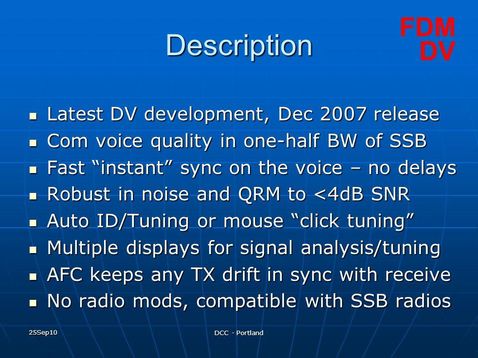 25Sep10 DCC - Portland Description Latest DV development, Dec 2007 release Latest DV development, Dec 2007 release Com voice quality in one-half BW of