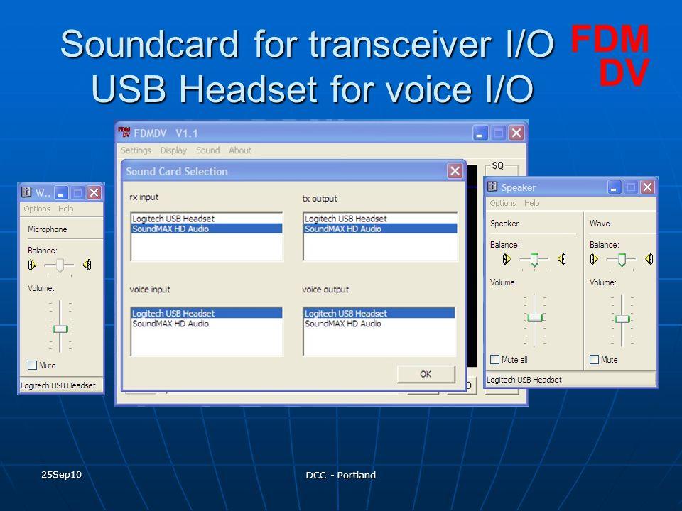 25Sep10 DCC - Portland Soundcard for transceiver I/O USB Headset for voice I/O FDM DV