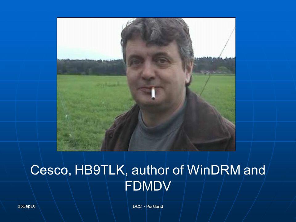 25Sep10 DCC - Portland Cesco, HB9TLK, author of WinDRM and FDMDV