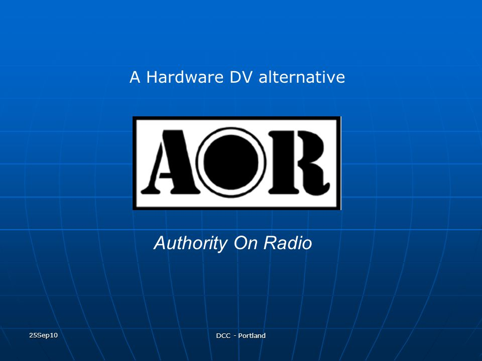25Sep10 DCC - Portland Authority On Radio A Hardware DV alternative