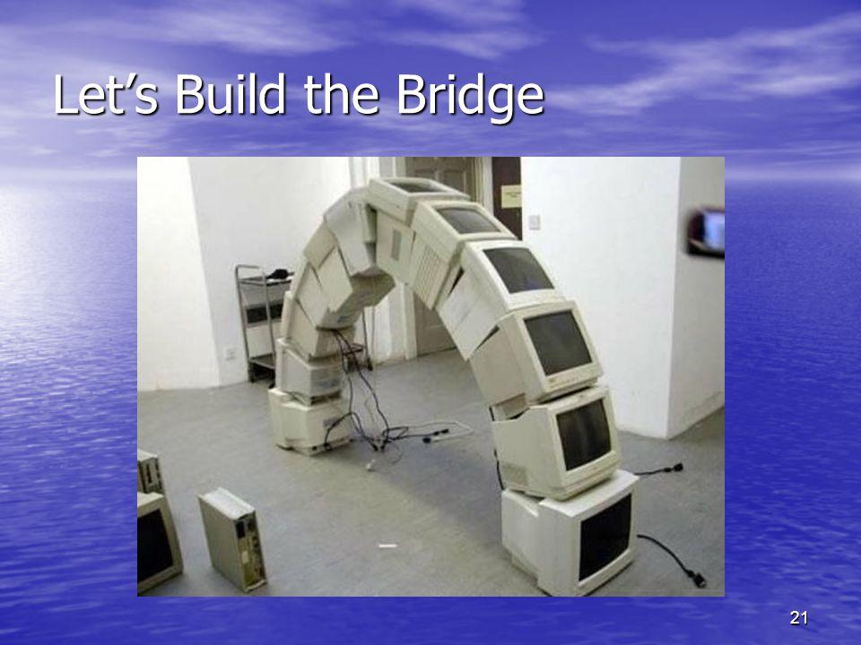 21 Let's Build the Bridge