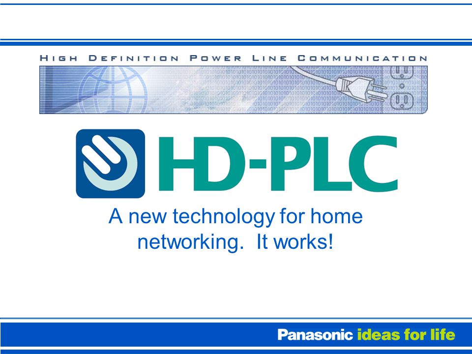 A new technology for home networking. It works!. Today Home Networks ...