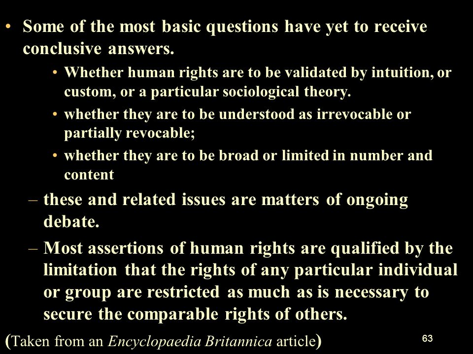 62 The idea of human rights as natural rights was not without its detractors. Because they were conceived in essentially absolutist--
