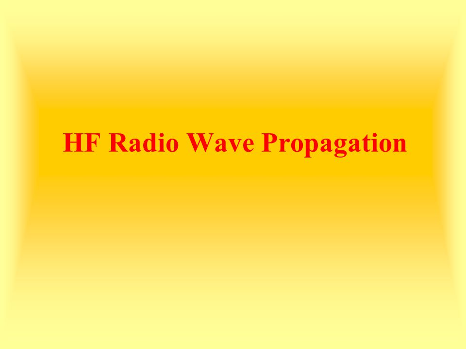 Introduction Understanding radio wave propagation can mean the difference between making and missing a contact to a particular part of the world.