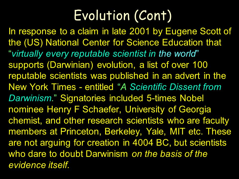 "Evolution (Cont) In response to a claim in late 2001 by Eugene Scott of the (US) National Center for Science Education that ""virtually every reputable"