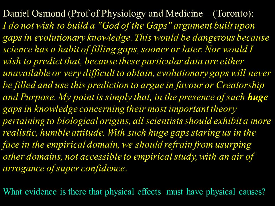 Daniel Osmond (Prof of Physiology and Medicine – (Toronto): I do not wish to build a