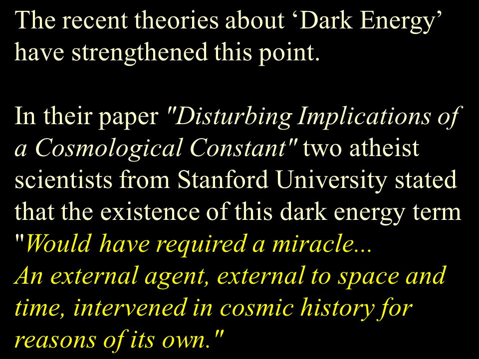 The recent theories about 'Dark Energy' have strengthened this point. In their paper