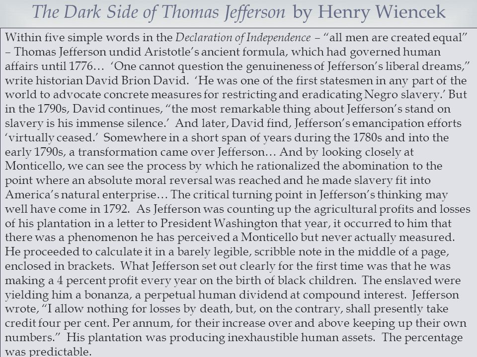 """ Within five simple words in the Declaration of Independence – """"all men are created equal"""" – Thomas Jefferson undid Aristotle's ancient formula, whic"""
