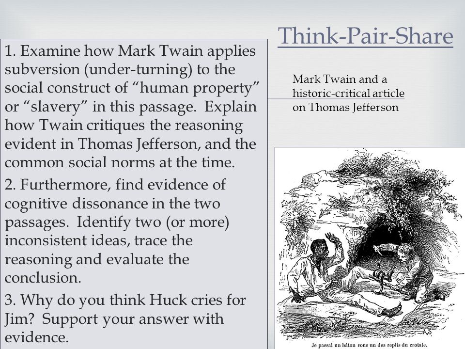 """ 1. Examine how Mark Twain applies subversion (under-turning) to the social construct of """"human property"""" or """"slavery"""" in this passage. Explain how T"""