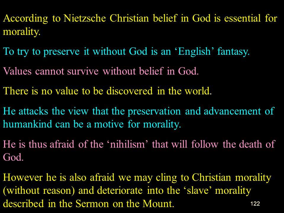 121 Nietzsche. `God is Dead' –Thus Spake Zarathustra begins with pronouncement by Zarathustra that God is dead –Nietzsche meant that belief in God is