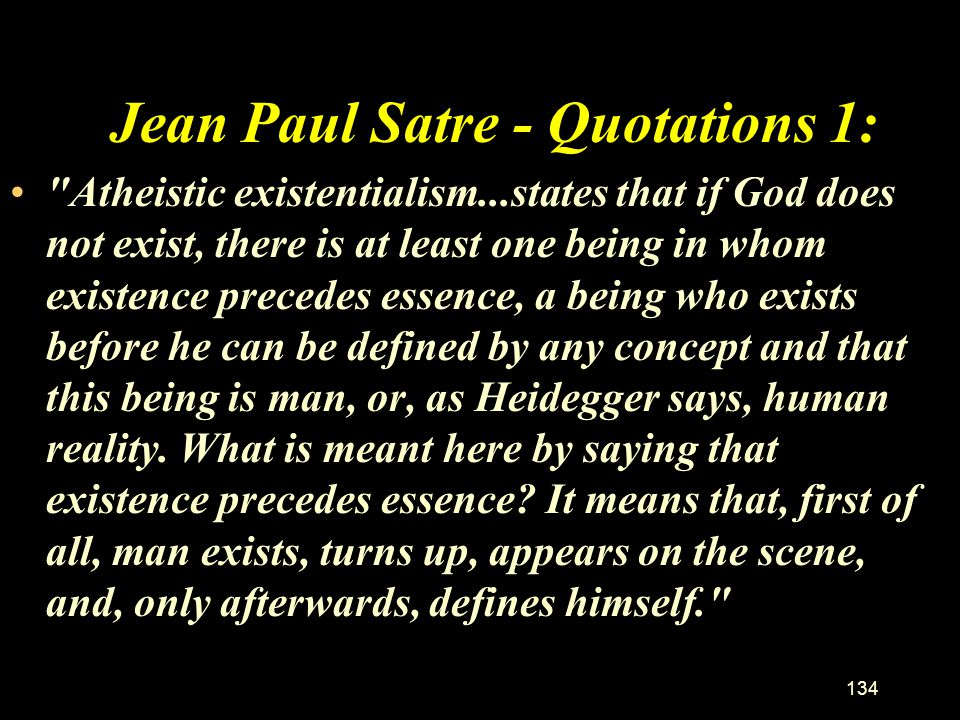 133 Read handout: EXISTENTIALISM AFTER KIERKEGAARD –Some books by Jean Paul Sartre  Nausea  Mockery of 'humanism'.  Distinction between a person an