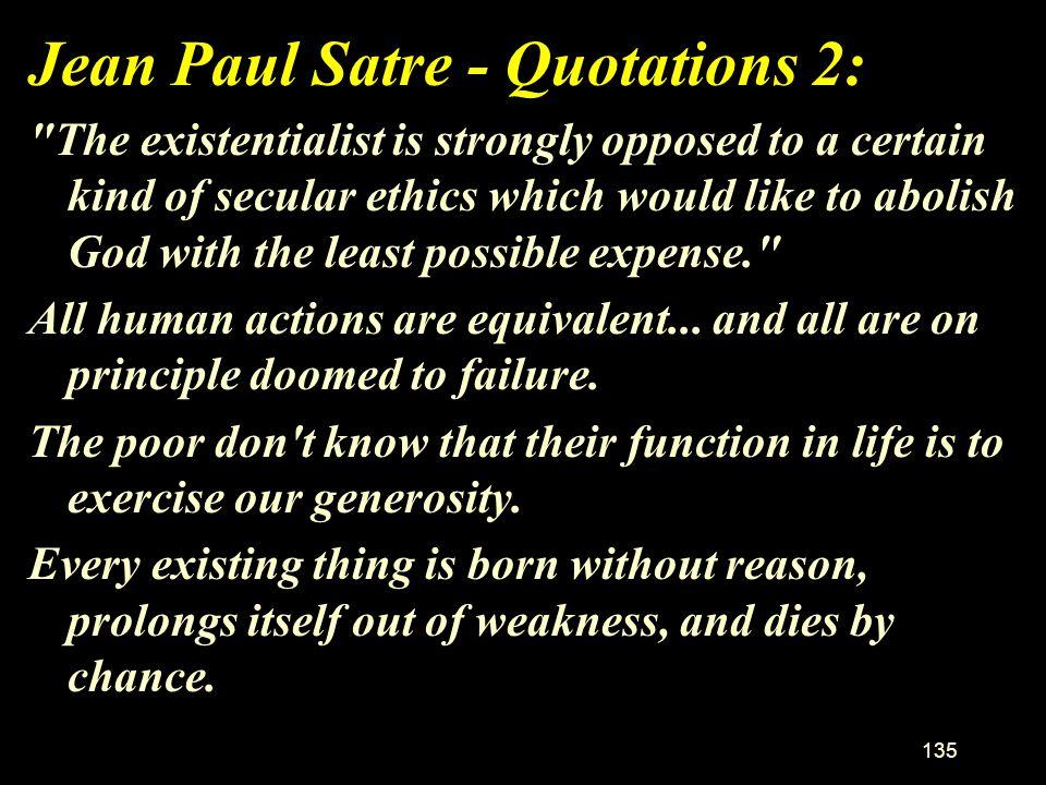 134 Jean Paul Satre - Quotations 1: