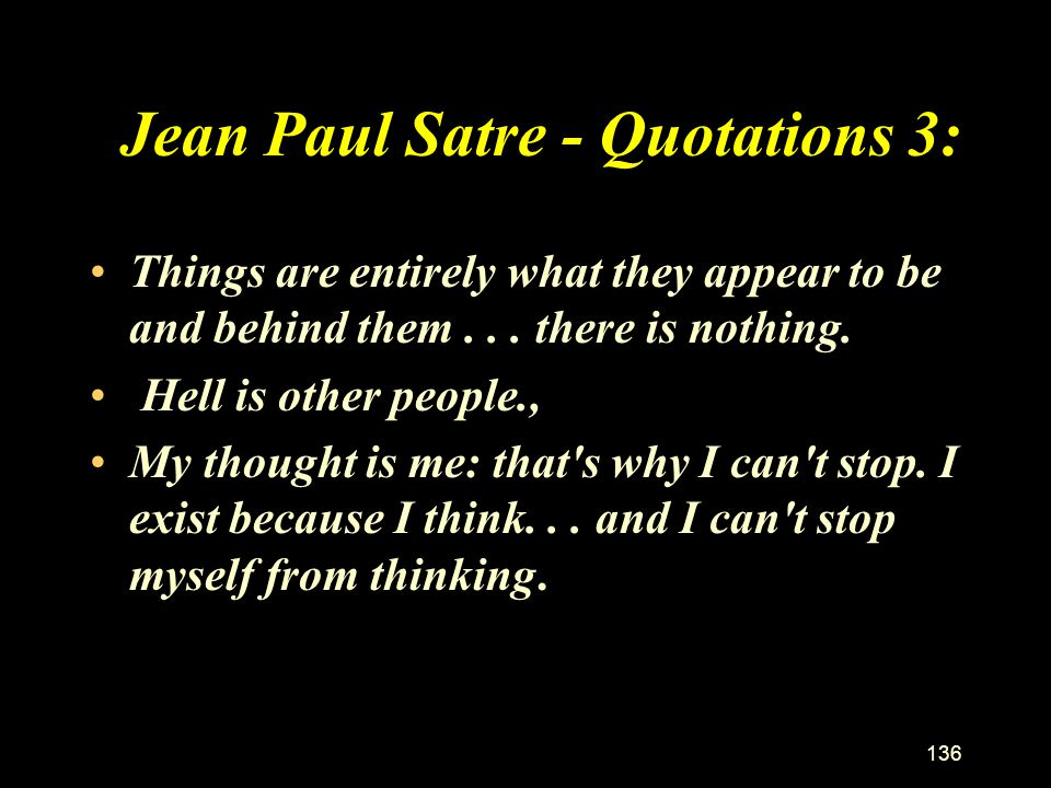 135 Jean Paul Satre - Quotations 2: