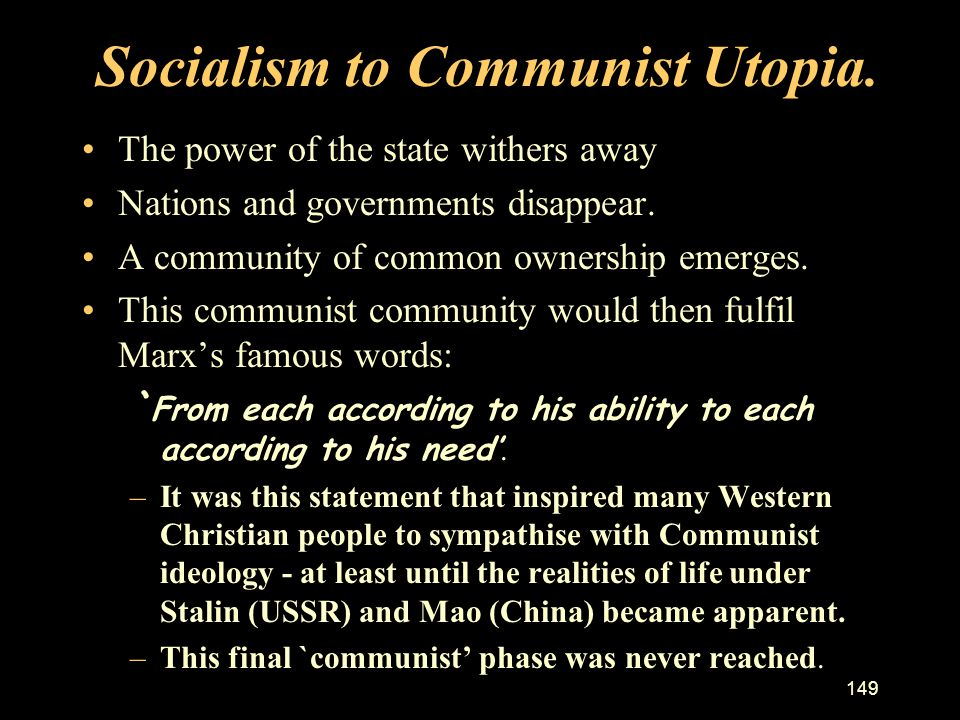 148 Capitalism leads to Socialist revolution. –Every person can own land and/or capital. Some are successful and start businesses. They employ workers