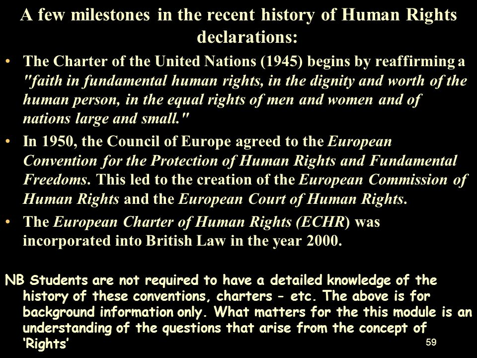 58 it was not until the rise and fall of Nazi Germany that the idea of rights--human rights--came truly into its own. –The laws authorising the dispos
