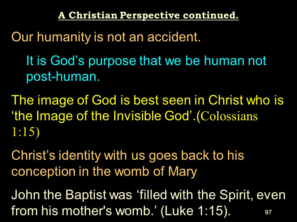 96 A Christian Perspective. Should humans play God? All medical techniques involve interference with the course of a decaying physical nature. Maybe (