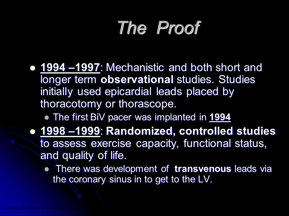 The Proof 1994 –1997: Mechanistic and both short and longer term observational studies. Studies initially used epicardial leads placed by thoracotomy
