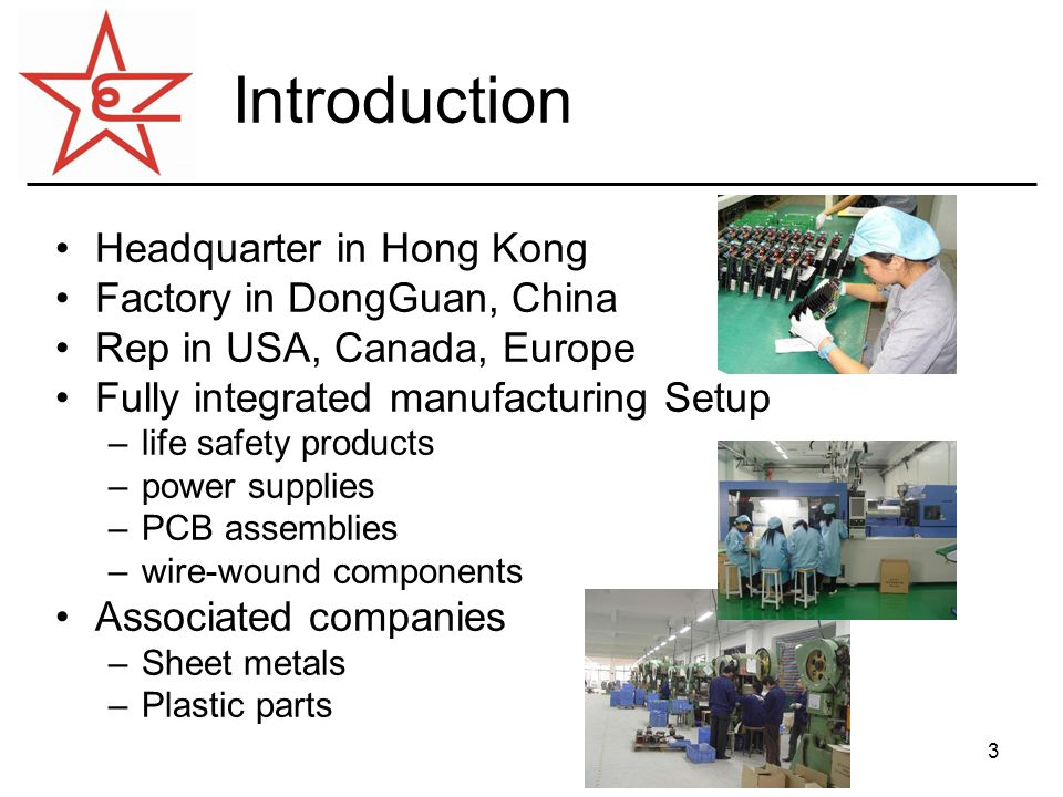 4 History Established in Hong Kong1989 First factory set up in ShenZhen1989 Moved to ChaShan, DongGuan1992 JV metal shop setup in DongGuan1995 RoHS production2005 Moved into an integrated new factory building Located in ChaShan with Size Doubled Existing factory is still maintained Aug, 2005 In-plant plastic injection molding2006
