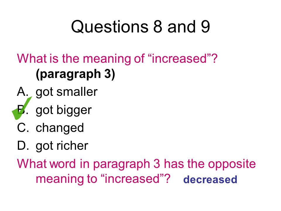Questions 8 and 9 What is the meaning of increased .