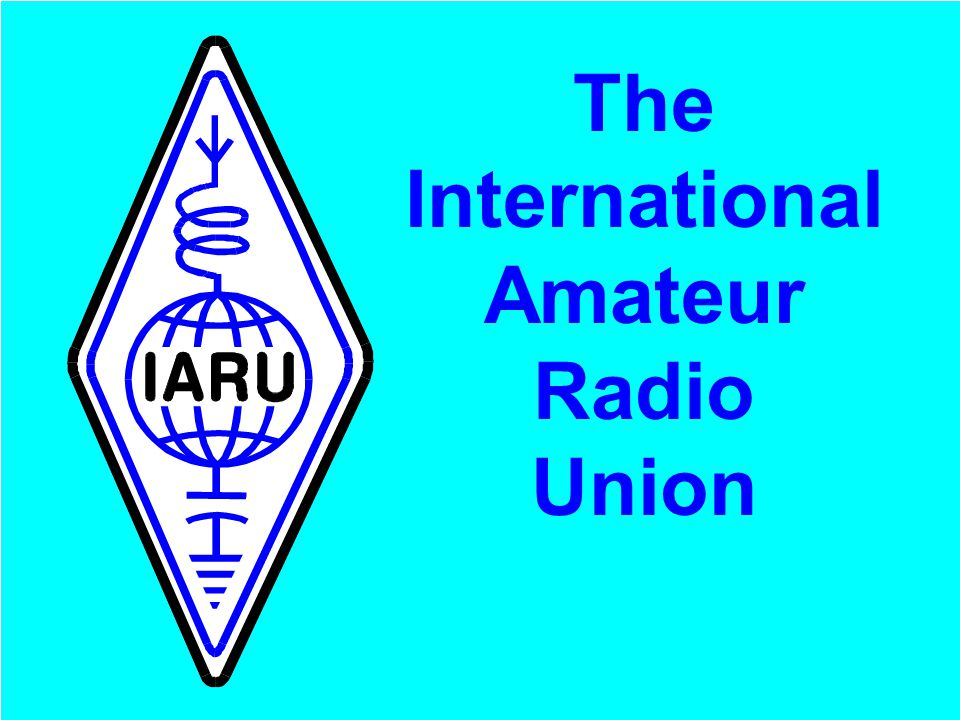 The International Amateur Radio Union www.iaru.org 3 The International Amateur Radio Union