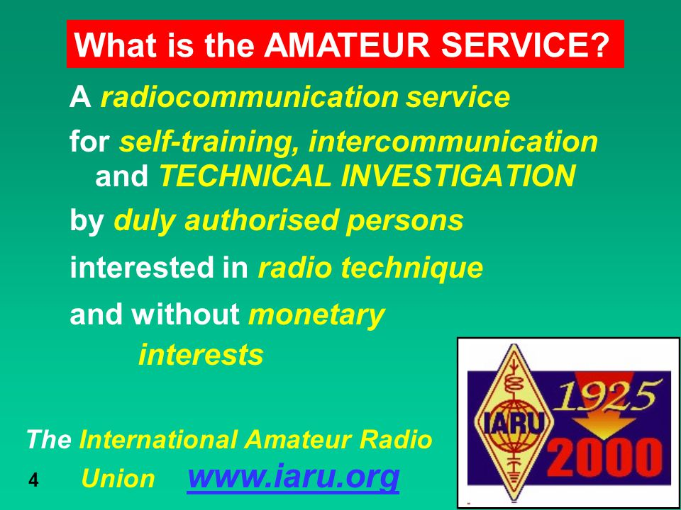 The International Amateur Radio Union www.iaru.org 4 A radiocommunication service for self-training, intercommunication and TECHNICAL INVESTIGATION by
