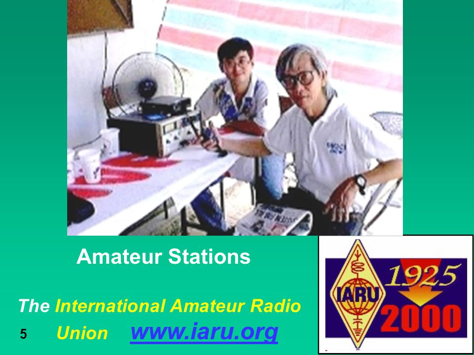 The International Amateur Radio Union www.iaru.org 5 Amateur Stations
